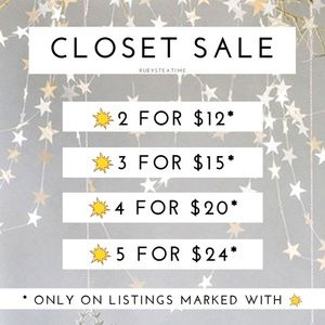 💥 CLOSET SALE 💥 2 FOR $12, 3 FOR $15, 4 FOR $20